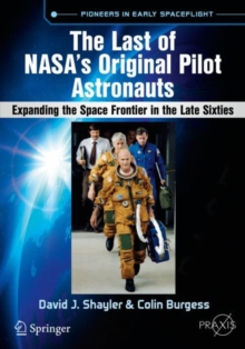 The Last of NASA's Original Pilot Astronauts : Expanding the Space Frontier in the Late Sixties, Paperback / softback Book