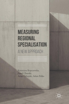 Measuring Regional Specialisation : A New Approach, Hardback Book