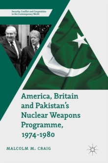 America, Britain and Pakistan's Nuclear Weapons Programme, 1974-1980 : A Dream of Nightmare Proportions, Hardback Book