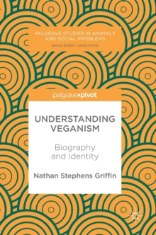 Understanding Veganism : Biography and Identity, Hardback Book