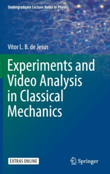 Experiments and Video Analysis in Classical Mechanics, Hardback Book