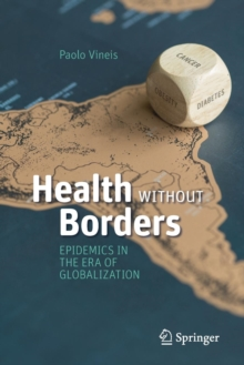 Health Without Borders : Epidemics in the Era of Globalization, Paperback Book