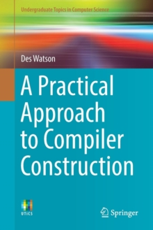 A Practical Approach to Compiler Construction, Paperback / softback Book