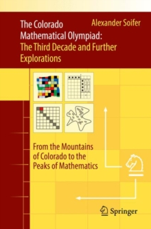 The Colorado Mathematical Olympiad: The Third Decade and Further Explorations : From the Mountains of Colorado to the Peaks of Mathematics, Paperback Book