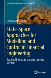 State-Space Approaches for Modelling and Control in Financial Engineering : Systems theory and machine learning methods, EPUB eBook