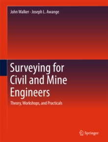 Surveying for Civil and Mine Engineers : Theory, Workshops, and Practicals, PDF eBook