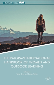 The Palgrave International Handbook of Women and Outdoor Learning, Hardback Book