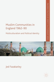 Muslim Communities in England 1962-90 : Multiculturalism and Political Identity, Hardback Book