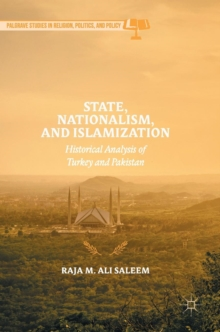 State, Nationalism, and Islamization : Historical Analysis of Turkey and Pakistan, Hardback Book