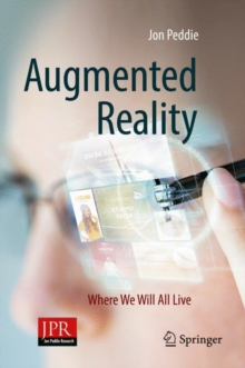 Augmented Reality : Where We Will All Live, Hardback Book