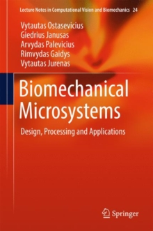 Biomechanical Microsystems : Design, Processing and Applications, Hardback Book