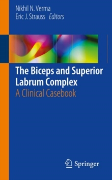 The Biceps and Superior Labrum Complex : A Clinical Casebook, Paperback Book