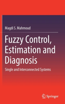 Fuzzy Control, Estimation and Diagnosis : Single and Interconnected Systems, Mixed media product Book