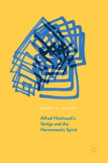 Alfred Hitchcock's Vertigo and the Hermeneutic Spiral, Hardback Book