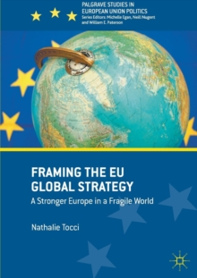 Framing the EU Global Strategy : A Stronger Europe in a Fragile World, Paperback Book