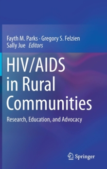 HIV/AIDS in Rural Communities : Research, Education, and Advocacy, Hardback Book