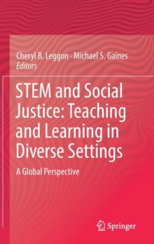 STEM and Social Justice: Teaching and Learning in Diverse Settings : A Global Perspective, Hardback Book