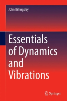 Essentials of Dynamics and Vibrations, Hardback Book