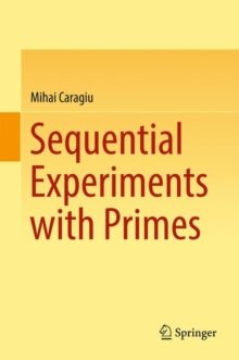 Sequential Experiments with Primes, Hardback Book