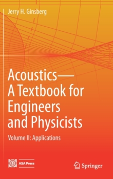 Acoustics-A Textbook for Engineers and Physicists : Volume II: Applications, Mixed media product Book