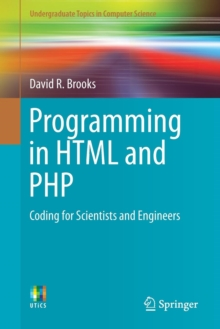 Programming in HTML and PHP : Coding for Scientists and Engineers, Paperback Book