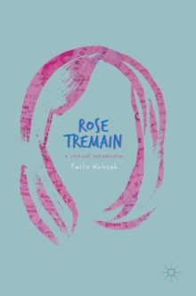 Rose Tremain : A Critical Introduction, Hardback Book
