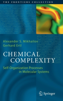 Chemical Complexity : Self-Organization Processes in Molecular Systems, Hardback Book