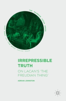 Irrepressible Truth : On Lacan's `The Freudian Thing', Hardback Book