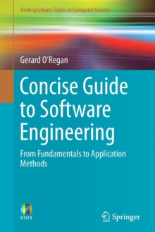 Concise Guide to Software Engineering : From Fundamentals to Application Methods, Paperback Book