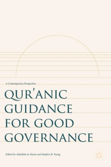 Qur'anic Guidance for Good Governance : A Contemporary Perspective, Hardback Book
