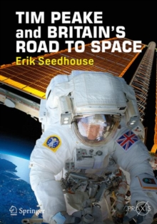 TIM PEAKE and BRITAIN'S ROAD TO SPACE, Paperback Book