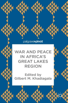 War and Peace in Africa's Great Lakes Region, Hardback Book