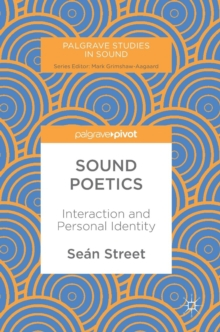 Sound Poetics : Interaction and Personal Identity, Hardback Book