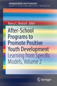 After-School Programs to Promote Positive Youth Development : Learning from Specific Models, Volume 2, Paperback Book