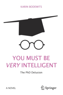 You Must Be Very Intelligent : The PhD Delusion, Paperback / softback Book