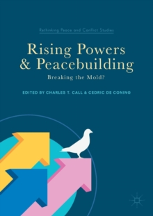 Rising Powers and Peacebuilding : Breaking the Mold?, Paperback Book