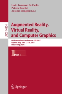 Augmented Reality, Virtual Reality, and Computer Graphics : 4th International Conference, AVR 2017, Ugento, Italy, June 12-15, 2017, Proceedings, Part I, EPUB eBook