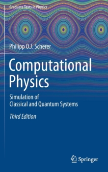 Computational Physics : Simulation of Classical and Quantum Systems, Hardback Book