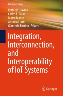 Integration, Interconnection, and Interoperability of IoT Systems, EPUB eBook
