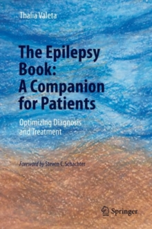 The Epilepsy Book: A Companion for Patients : Optimizing Diagnosis and Treatment, Hardback Book