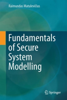 Fundamentals of Secure System Modelling, Hardback Book