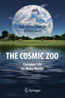 The Cosmic Zoo : Complex Life on Many Worlds, Paperback Book