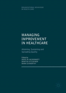 Managing Improvement in Healthcare : Attaining, Sustaining and Spreading Quality, EPUB eBook