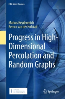Progress in High-Dimensional Percolation and Random Graphs, Hardback Book