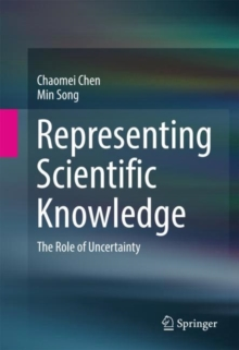 Representing Scientific Knowledge : The Role of Uncertainty, Hardback Book