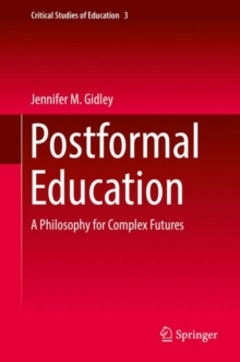 Postformal Education : A Philosophy for Complex Futures, Paperback Book