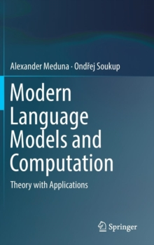 Modern Language Models and Computation : Theory with Applications, Hardback Book