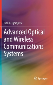 Advanced Optical and Wireless Communications Systems, Hardback Book