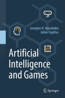 Artificial Intelligence and Games, Hardback Book