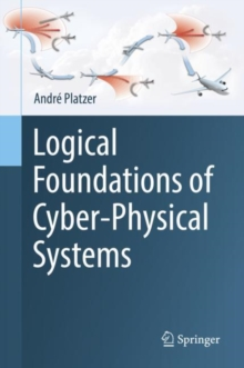 Logical Foundations of Cyber-Physical Systems, Hardback Book